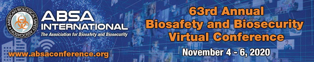 63rd Annual Biosafety and Biosecurity Virtual Conference